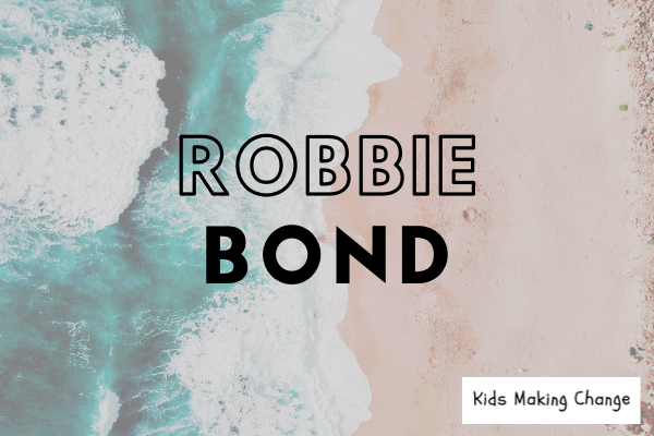 Kids Making Changes — Robbie Bond