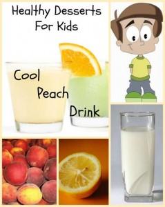 healthy desserts 4 kids peach drink
